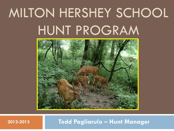 Milton hershey school hunt program