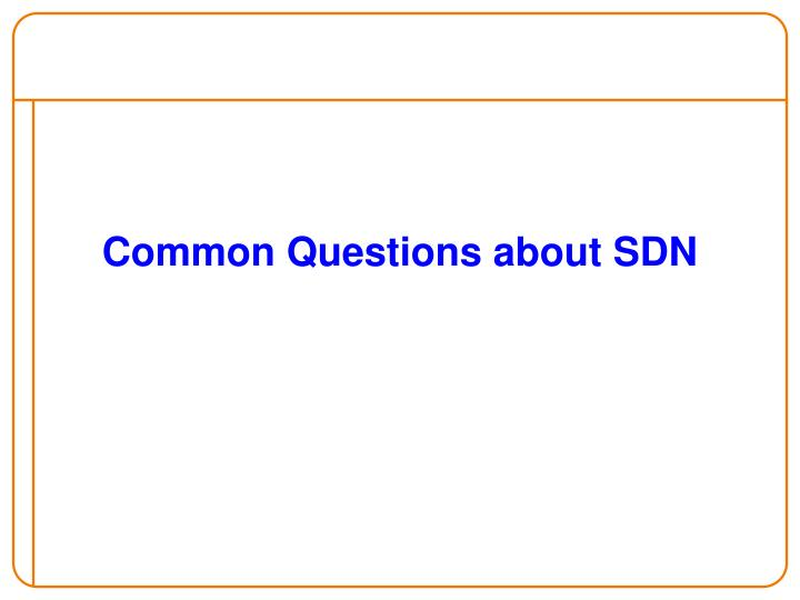 Common Questions about SDN