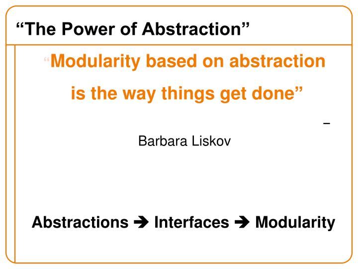 """The Power of Abstraction"""