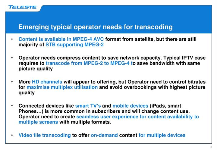 Emerging typical operator needs for transcoding