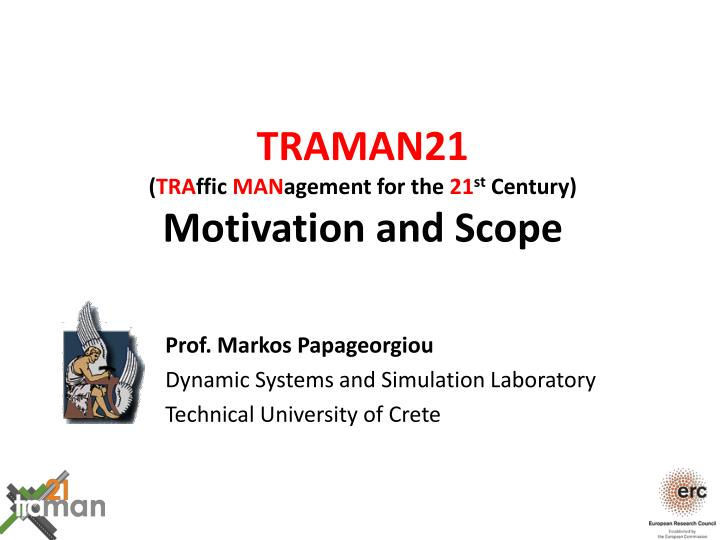 traman21 tra ffic man agement for the 21 st century motivation and scope
