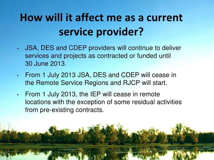 How will it affect me as a current service provider?
