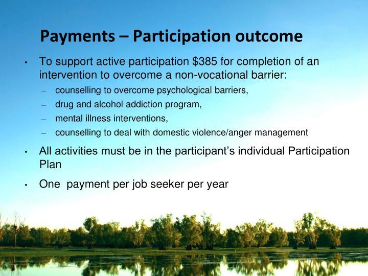 Payments – Participation outcome