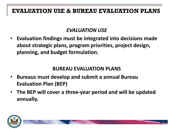 EVALUATION USE & BUREAU EVALUATION PLANS