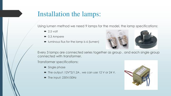 Installation the lamps: