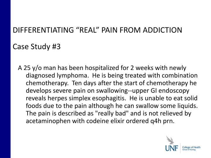 """DIFFERENTIATING """"REAL"""" PAIN FROM ADDICTION"""