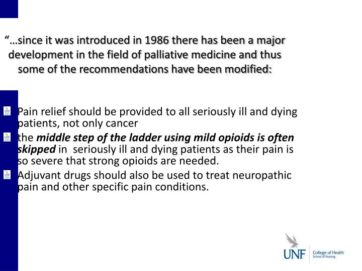 """""""…since it was introduced in 1986 there has been a major development in the field of palliative medicine and thus some of the recommendations have been modified:"""