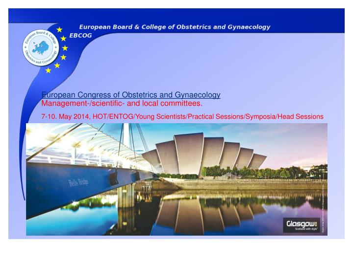 7-10. May 2014, HOT/ENTOG/Young Scientists/Practical Sessions/Symposia/Head Sessions