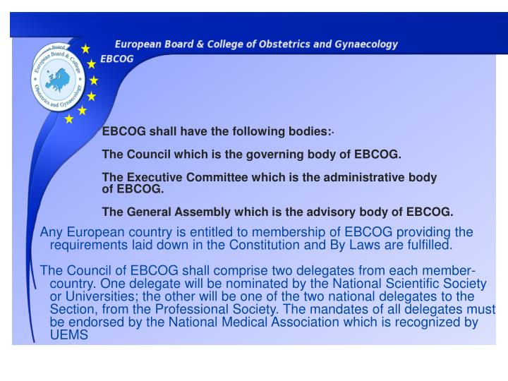 EBCOG shall have the following bodies:·