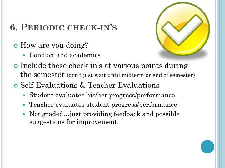 6. Periodic check-