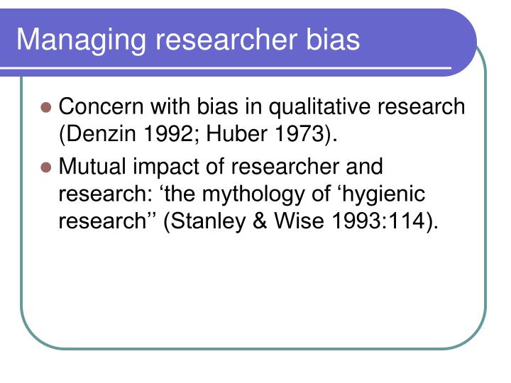 Managing researcher bias