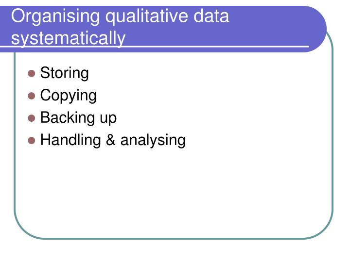 Organising qualitative data systematically