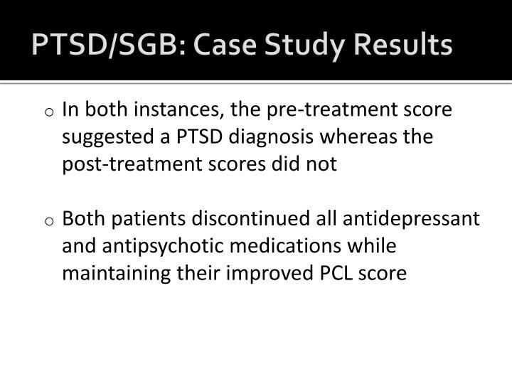 PTSD/SGB: Case Study Results