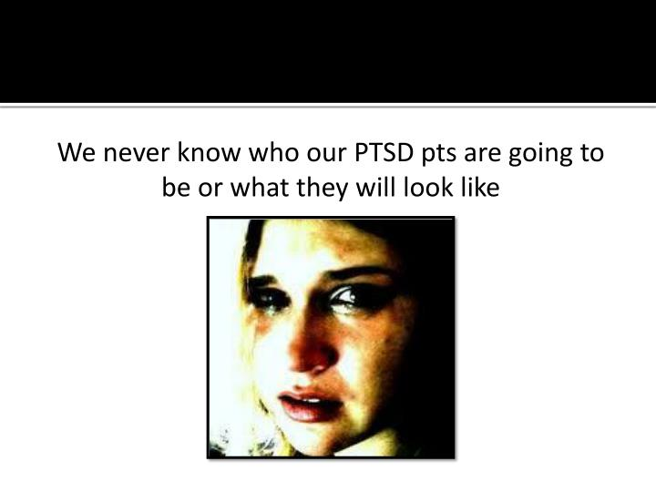 We never know who our PTSD