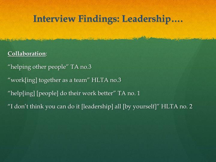 Interview Findings: Leadership….