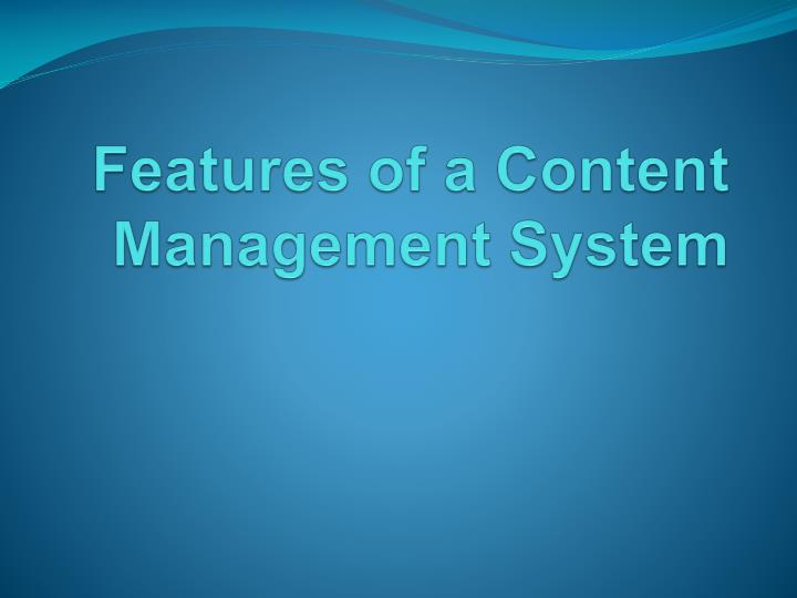 Features of a content management system