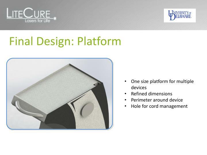 Final Design: Platform