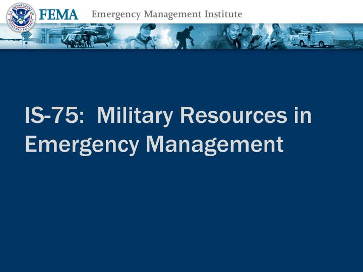 Is 75 military resources in emergency management