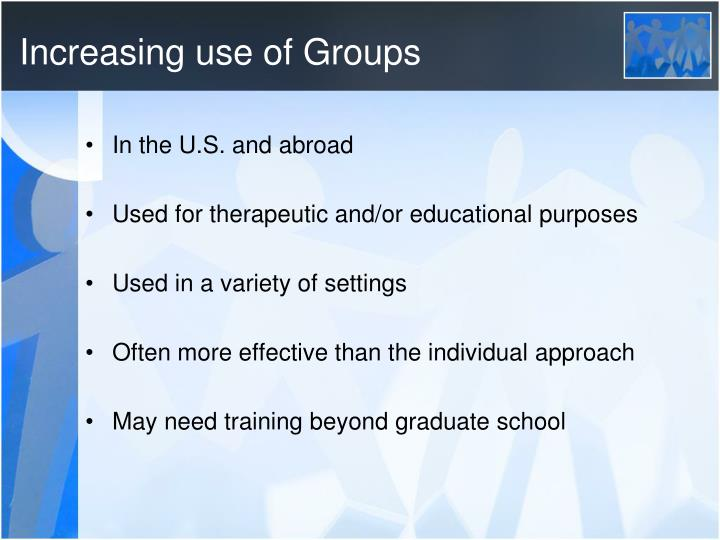Increasing use of groups