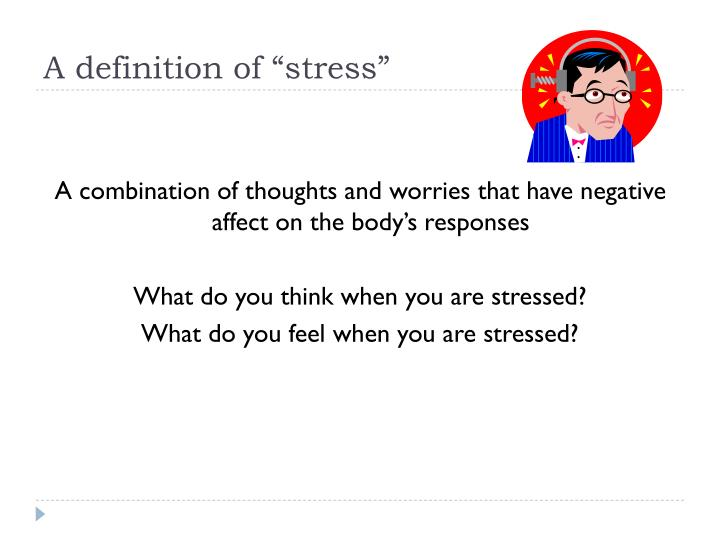 """A definition of """"stress"""""""