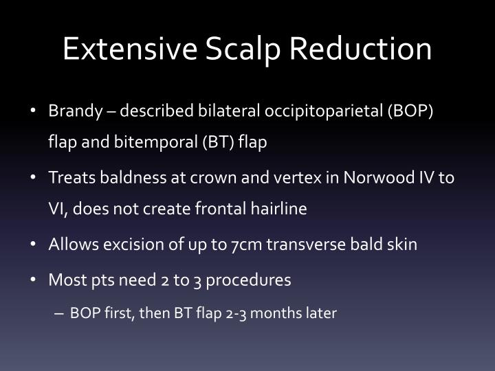 Extensive Scalp Reduction