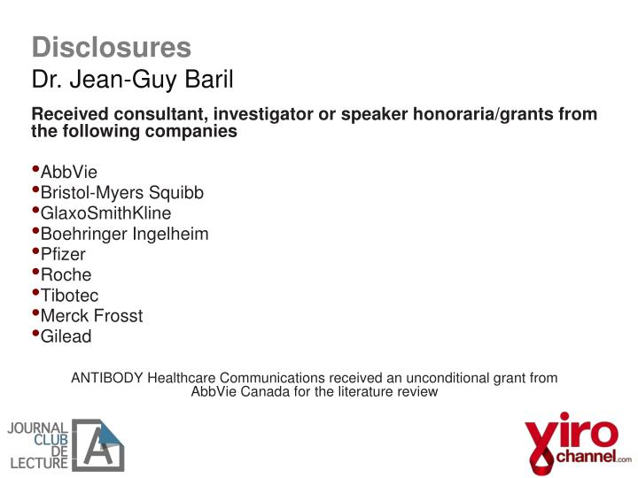 Received consultant, investigator or speaker honoraria/grants from the following companies