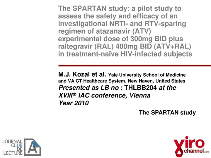 The SPARTAN study: a pilot study to assess the safety and efficacy of an investigational NRTI- and RTV-sparing regimen of