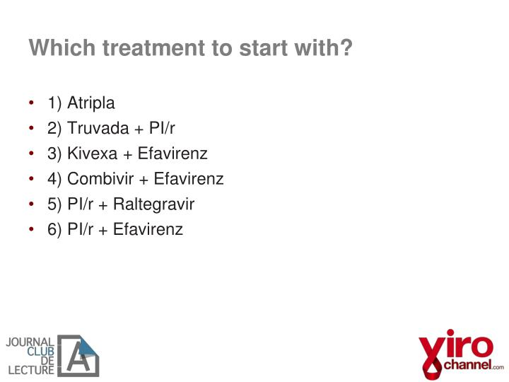 Which treatment to start with?