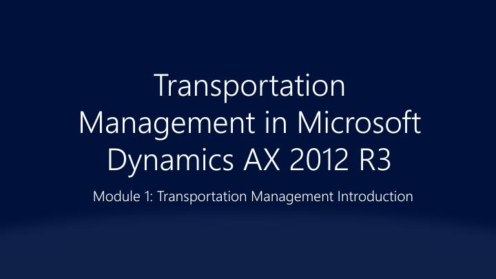 ppt transportation management in microsoft dynamics ax