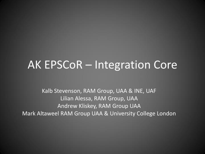 Ak epscor integration core