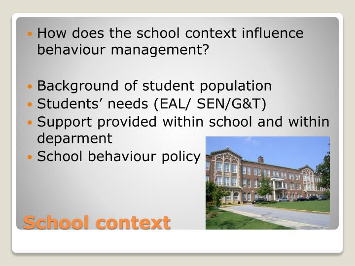 How does the school context influence