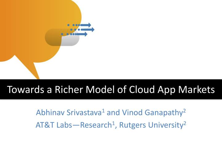 Towards a Richer Model of Cloud App Markets