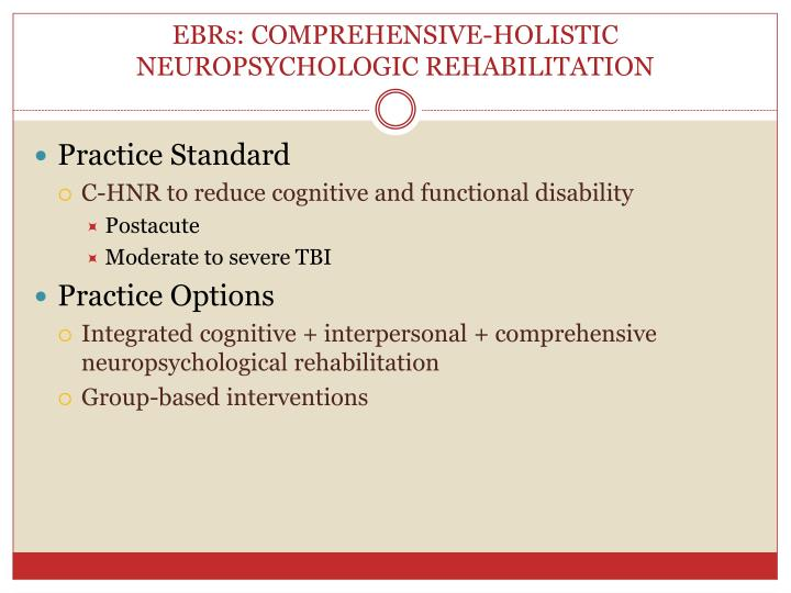 EBRs: COMPREHENSIVE-HOLISTIC NEUROPSYCHOLOGIC REHABILITATION
