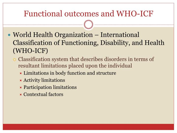 Functional outcomes and WHO-ICF