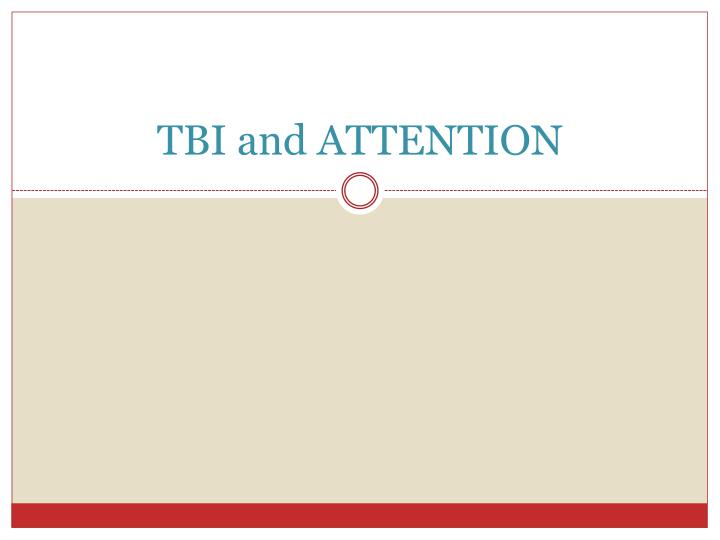 TBI and ATTENTION