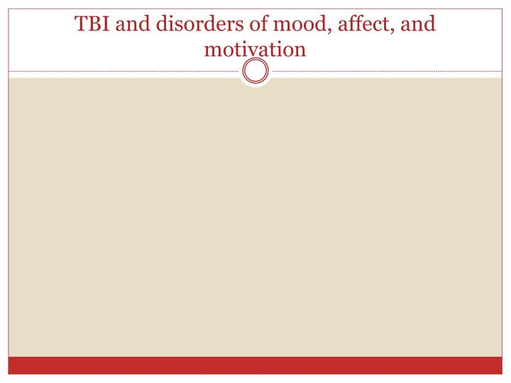 TBI and disorders of mood, affect, and motivation
