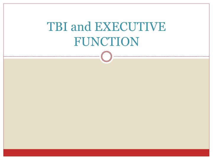 TBI and EXECUTIVE FUNCTION