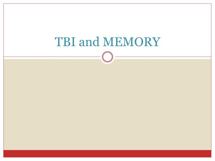 TBI and MEMORY