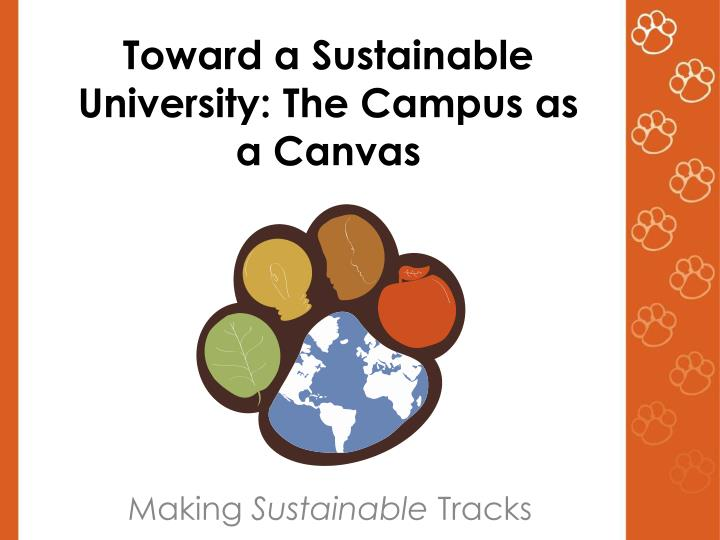 Toward a sustainable university the campus as a canvas