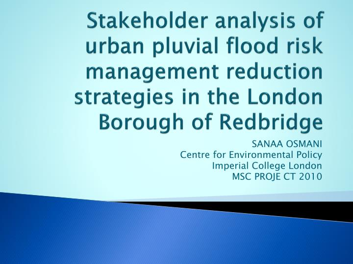 Stakeholder analysis of urban pluvial flood risk management reduction strategies in the London Borou...