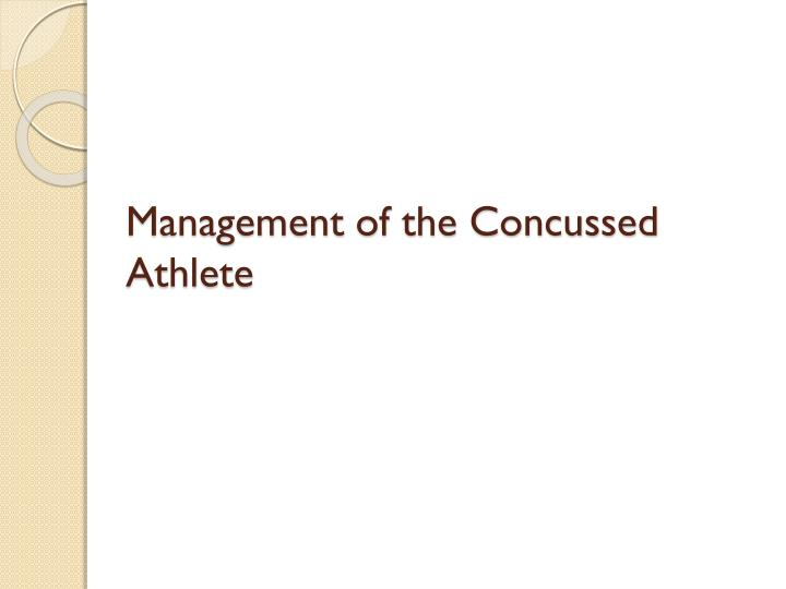 Management of the Concussed Athlete