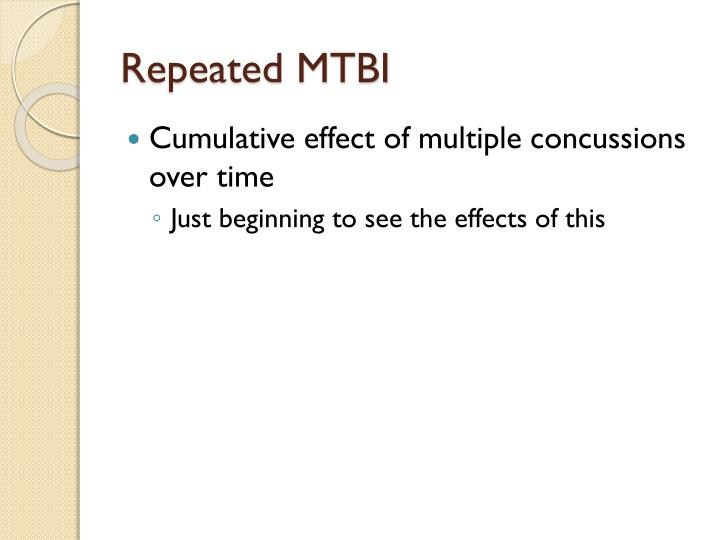 Repeated MTBI