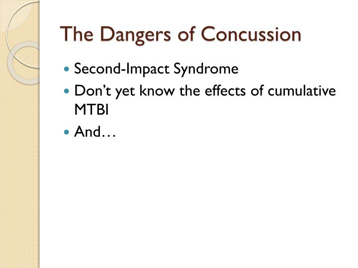 The Dangers of Concussion