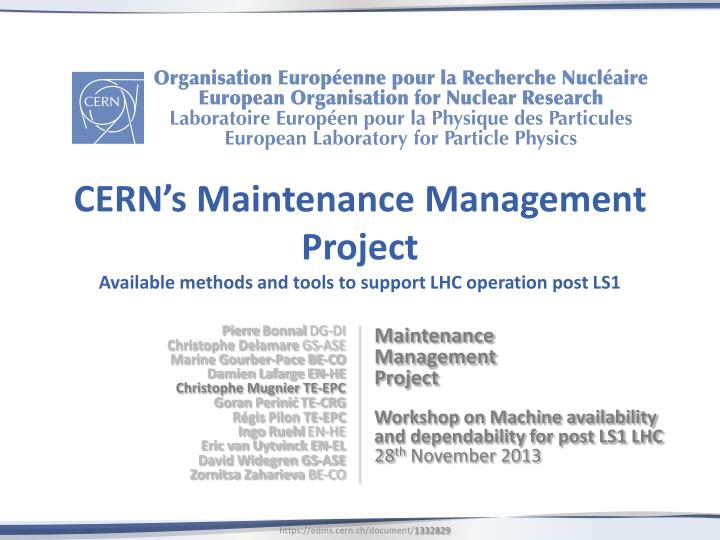 Cern s maintenance management project available methods and tools to support lhc operation post ls1