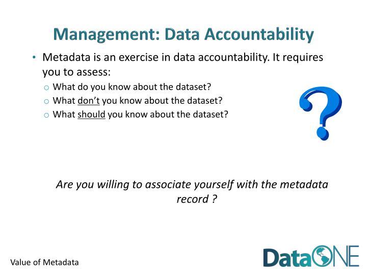 Management: Data Accountability