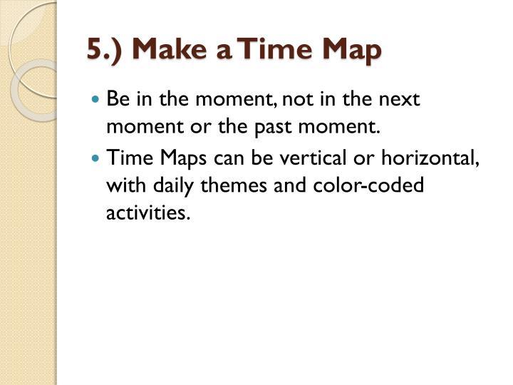 5.) Make a Time
