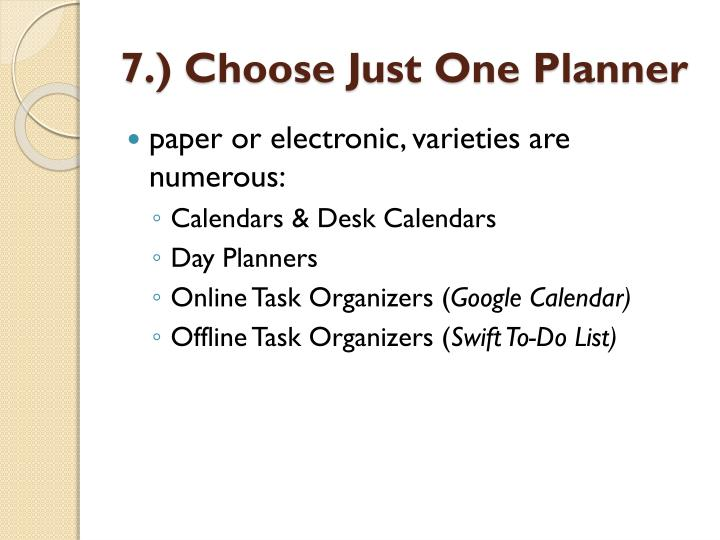 7.) Choose Just One Planner