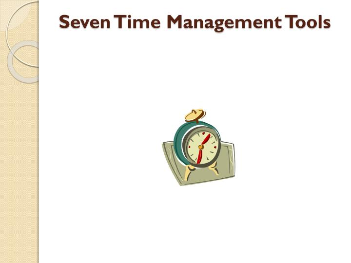 Seven Time Management Tools