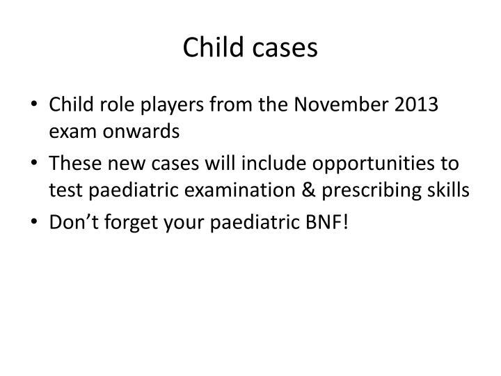 Child cases