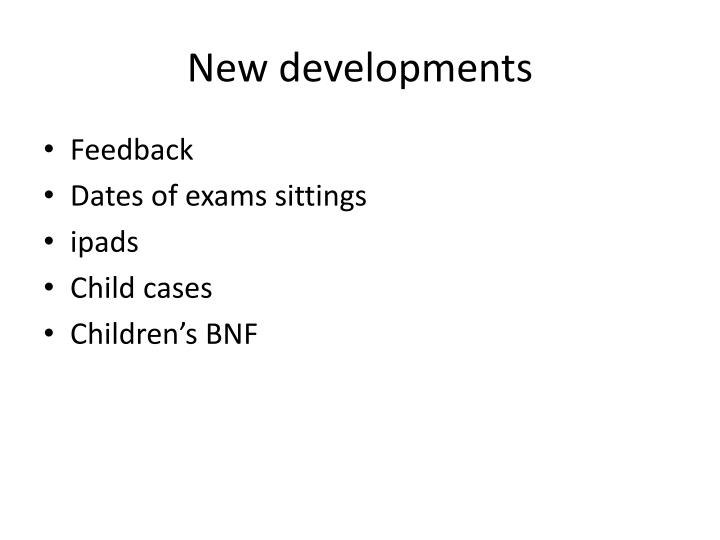New developments